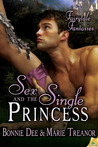 Sex and the Single Princess (Fairytale Fantasies, #4)
