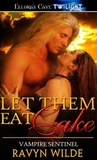 Let Them Eat Cake (Vampire Sentinel, #1)