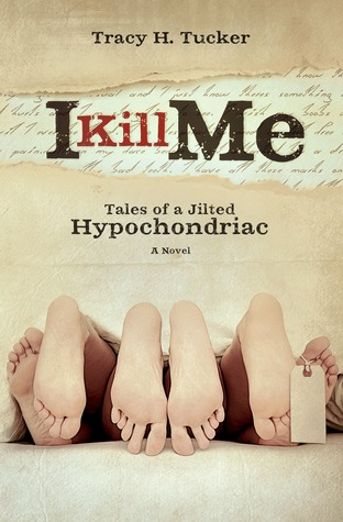 I Kill Me by Tracy H. Tucker