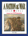 A Nation at War, 1939-1945: Essays from Legion Magazine