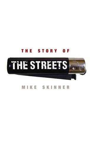 The Story of The Streets by Mike Skinner