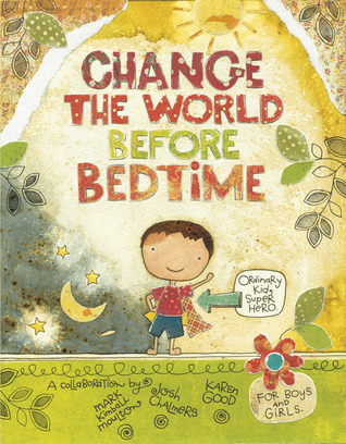 Change the World Before Bedtime by Mark Kimball Moulton