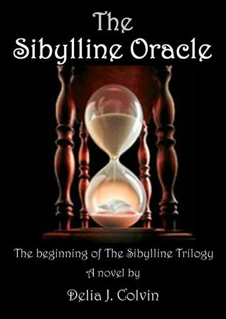 The Sibylline Oracle by Delia J. Colvin