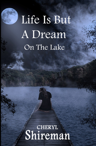 Life is But a Dream by Cheryl Shireman
