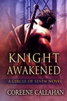 Knight Awakened (Circle of Seven, #1)