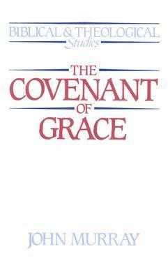 Covenant of Grace  by  John Murray