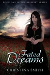 Fated Dreams by Christina  Smith