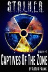 S.T.A.L.K.E.R.: Captives of the Zone