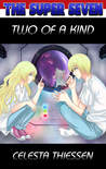 Two of a Kind (The Super Seven, #1)
