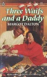 Three Waifs and a Daddy by Margot Dalton