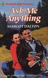 Ask Me Anything by Margot Dalton