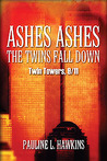 Ashes Ashes The Twins Fall Down: Twin Towers 9/11