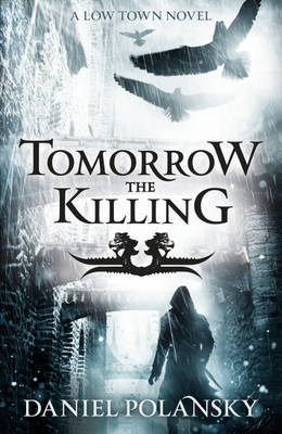 Tomorrow The Killing (Low Town)