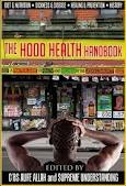 The Hood Health Handbook: A Practical Guide to Health and Wellness in the Urban Community: 1 (The Hood Health Handbook #1)