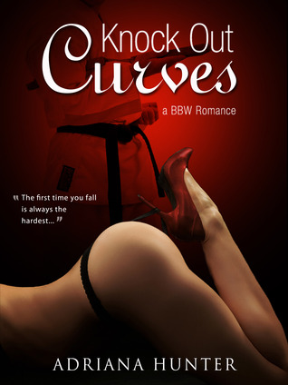 Knock Out Curves (Plus Size Loving) BBW Romance by Adriana Hunter