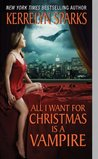 All I Want for Christmas is a Vampire by Kerrelyn Sparks