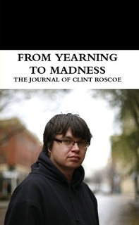 From Yearning To Madness: The Journal Of Clint Roscoe