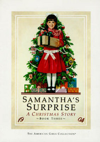 Samanthas Surprise: A Christmas Story American Girls: Samantha 3