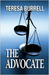 The Advocate by Teresa Burrell