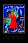 Little Red Riding Hood. Into the Forest Again by Shaunda Kennedy Wenger