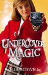 Undercover Magic (The Witch of Turlingham Academy, #2)