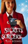 Secrets and Sorcery (The Witch Of Turlingham Academy, #3)