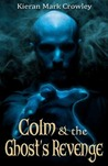 Colm & the Ghost's Revenge (Colm, #2)