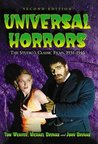 Universal Horrors by Tom Weaver