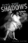 Into the Shadows: A Novella