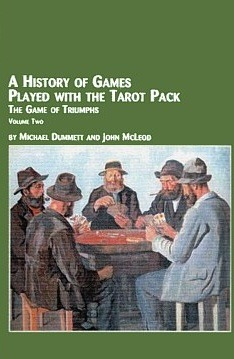 A History of Games Played with the Tarot Pack by Michael Dummett