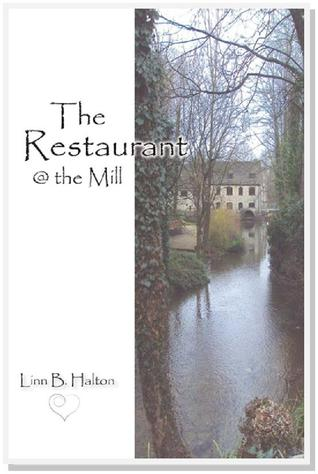 The Restaurant @ The Mill by Linn B. Halton