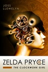 Zelda Pryce: The Clockwork Girl (Book 2)