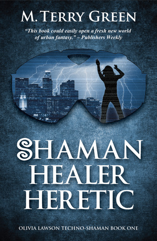 Shaman, Healer, Heretic (Olivia Lawson, Techno-Shaman, #1)