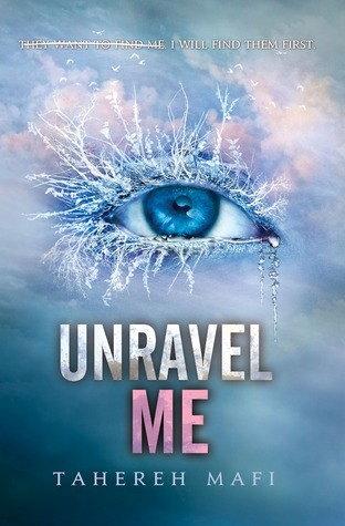 5 stars to Unravel Me by Tahereh Mafi