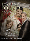 Lost and Found (Walk the Right Road, #2)