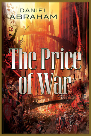 Seasons of War (Long Price Quartet #3-4) by Daniel Abraham