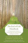 The End-Of-Life Handbook: A Compassionate Guide to Connecting with and Caring for a Dying Loved One