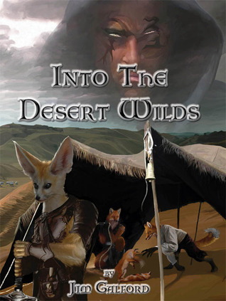Into The Desert Wilds by Jim Galford