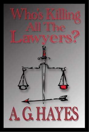 Who's Killing All The Lawyers? by A.G. Hayes