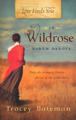Love Finds You in Wildrose ND by Tracey Bateman