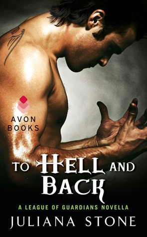 Review: To Hell and Back by Juliana Stone (League of Guardians #1.5)