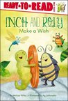 Inch and Roly Make a Wish (Ready-to-Read)