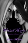 Wicked Magic (Weeping Willow Series #2)