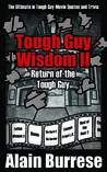 Tough Guy Wisdom II: Return of the Tough Guy