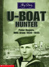 U-boat Hunter: Peter Rogers, HMS Arum, 1939-1945