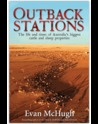 Outback Stations: The Life and Times of Australia's Biggest Cattle and Sheep Properties