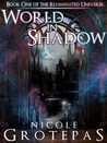 World in Shadow (Illuminated Universe, #1)
