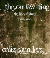 The Outlaw King by Craig  Saunders