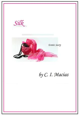 Silk by C.I. Macias