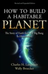 How to Build a Habitable Planet: The Story of Earth from the Big Bang to Humankind